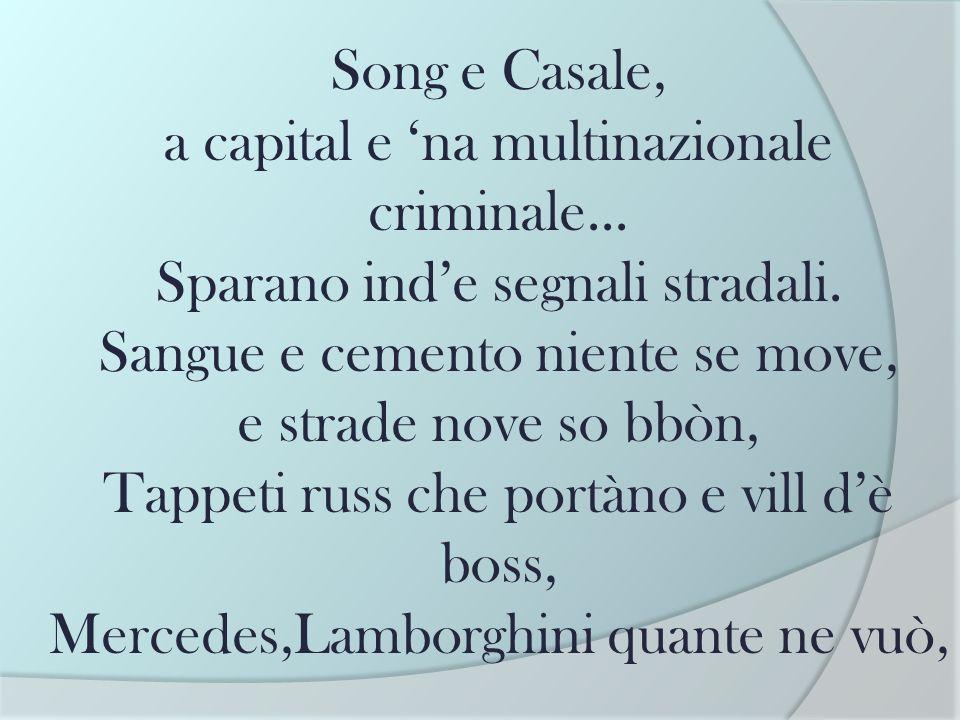 Song e Casale, a capital e 'na multinazionale criminale