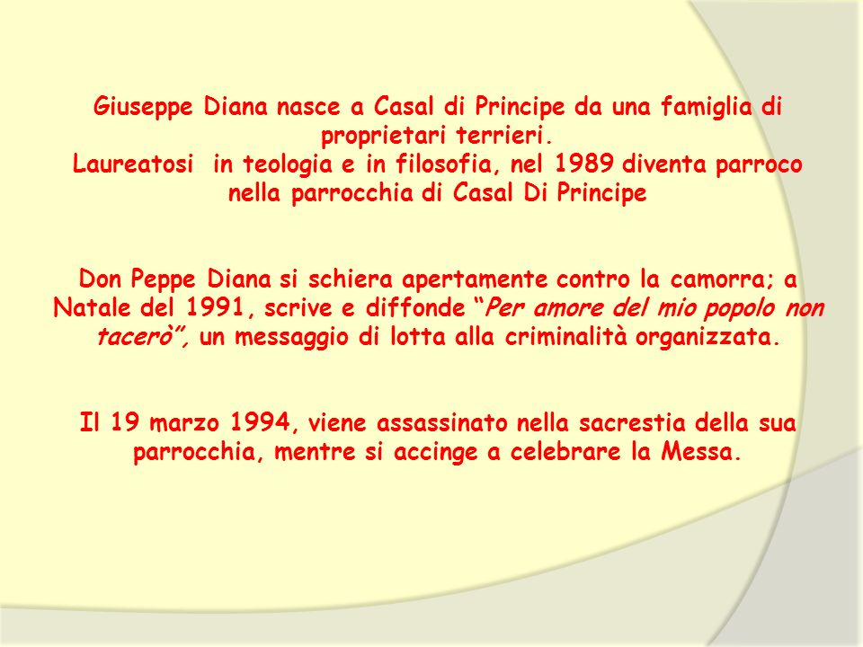 Giuseppe Diana nasce a Casal di Principe da una famiglia di proprietari terrieri.
