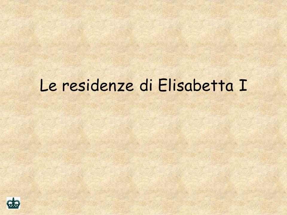 Le residenze di Elisabetta I