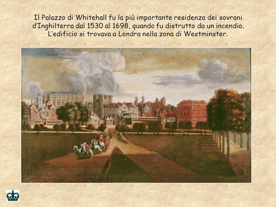 Il Palazzo di Whitehall fu la più importante residenza dei sovrani d'Inghilterra dal 1530 al 1698, quando fu distrutto da un incendio.