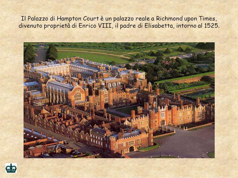 Il Palazzo di Hampton Court è un palazzo reale a Richmond upon Times, divenuto proprietà di Enrico VIII, il padre di Elisabetta, intorno al 1525.