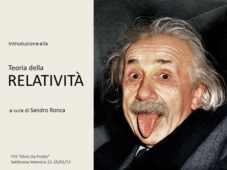 RELATIVITÀ Teoria della Introduzione alla a cura di Sandro Ronca