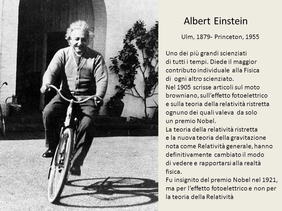 Albert Einstein Ulm, 1879- Princeton, 1955