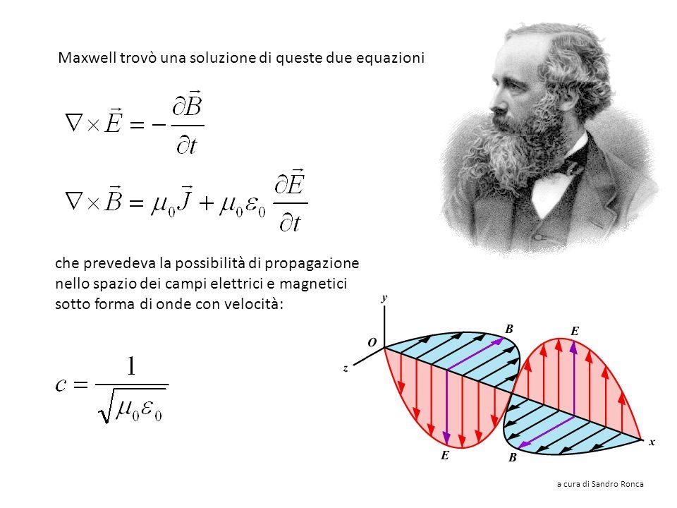 Maxwell trovò una soluzione di queste due equazioni
