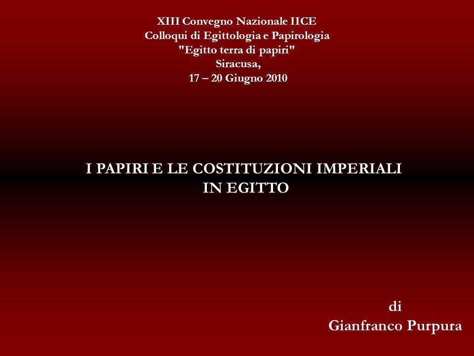 I PAPIRI E LE COSTITUZIONI IMPERIALI IN EGITTO di Gianfranco Purpura