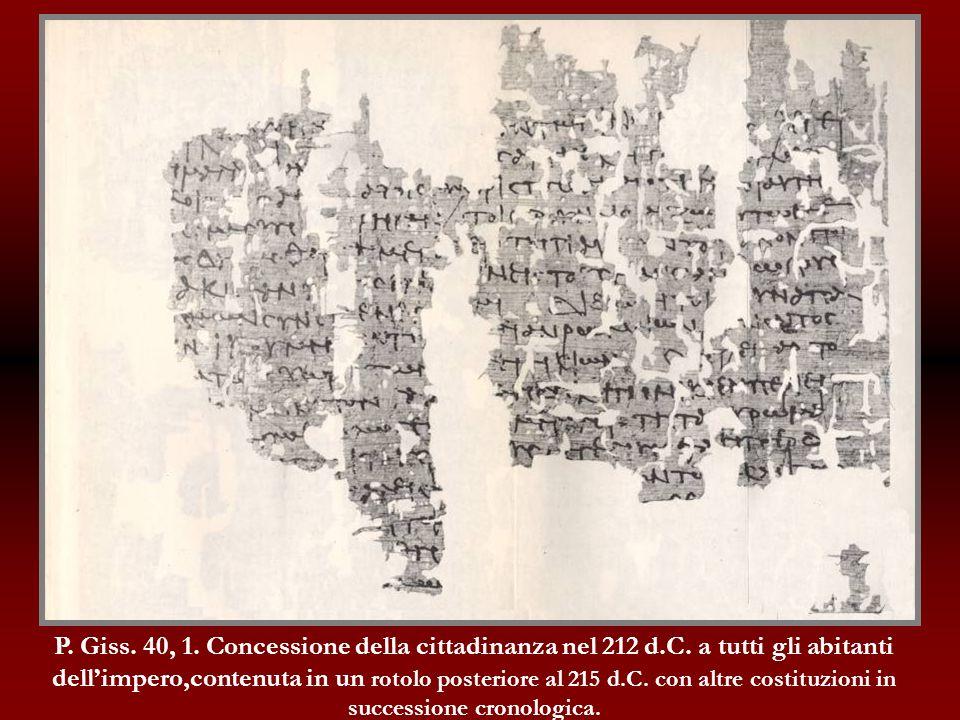 P. Giss. 40, 1. Concessione della cittadinanza nel 212 d. C