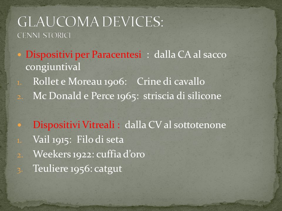 GLAUCOMA DEVICES: CENNI STORICI