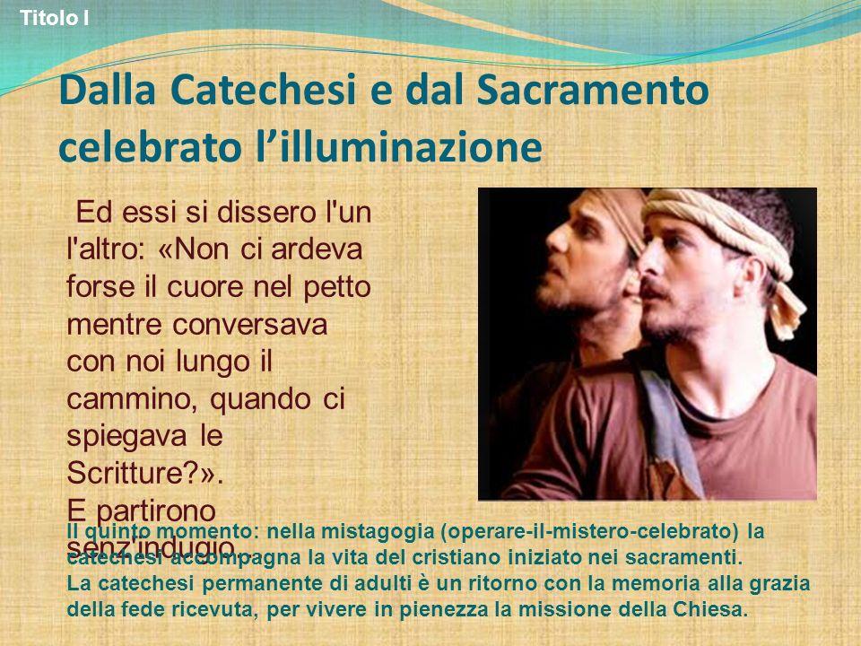 Dalla Catechesi e dal Sacramento celebrato l'illuminazione