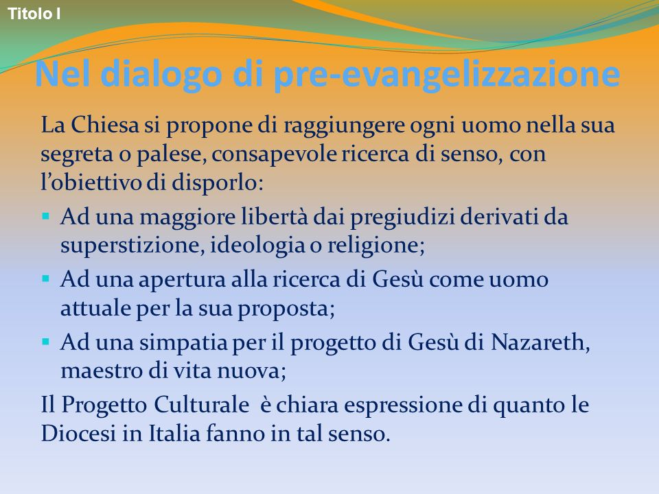 Nel dialogo di pre-evangelizzazione