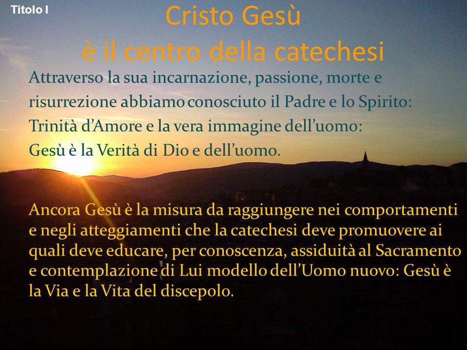 Cristo Gesù è il centro della catechesi
