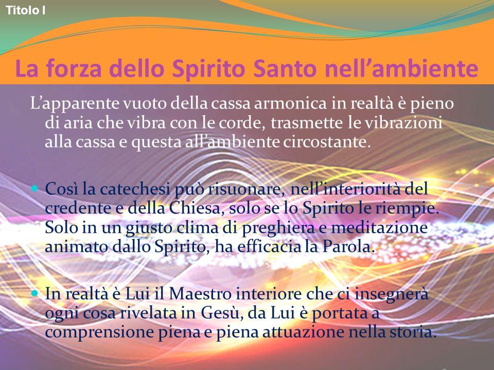 La forza dello Spirito Santo nell'ambiente