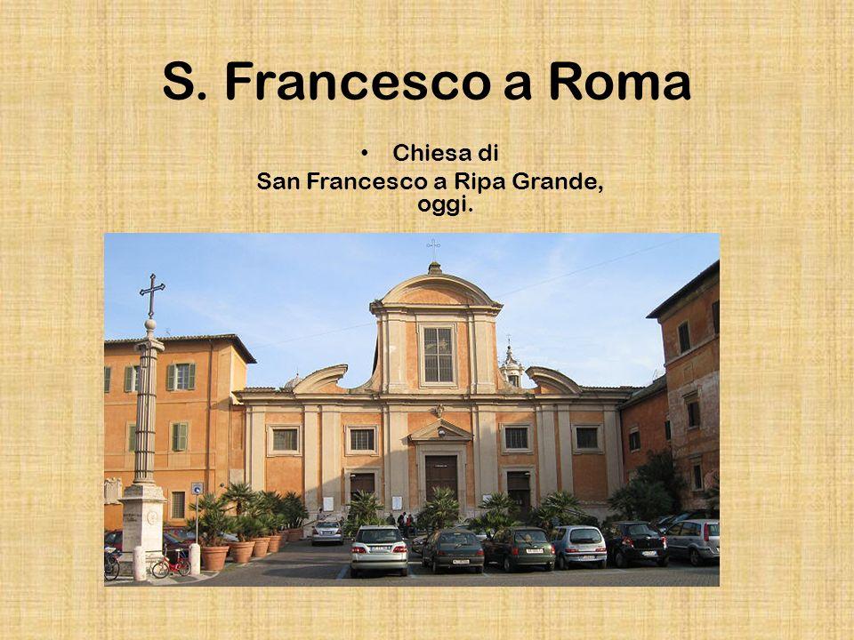 San Francesco a Ripa Grande, oggi.
