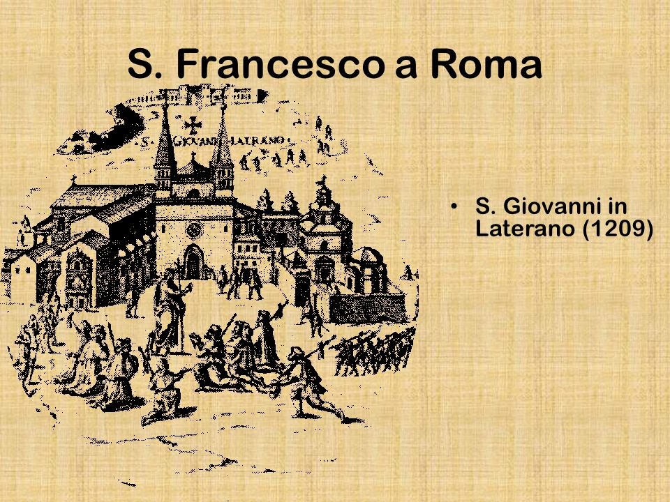 S. Francesco a Roma S. Giovanni in Laterano (1209)