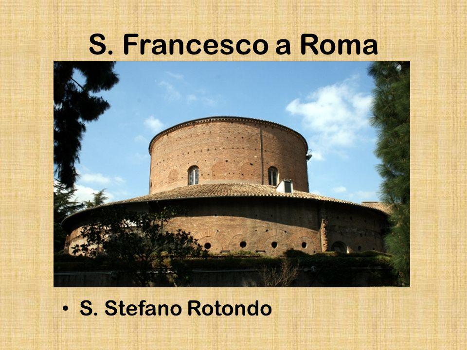 S. Francesco a Roma S. Stefano Rotondo
