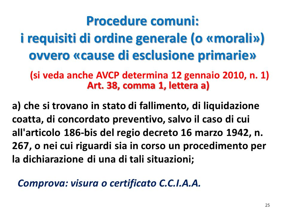 (si veda anche AVCP determina 12 gennaio 2010, n. 1)