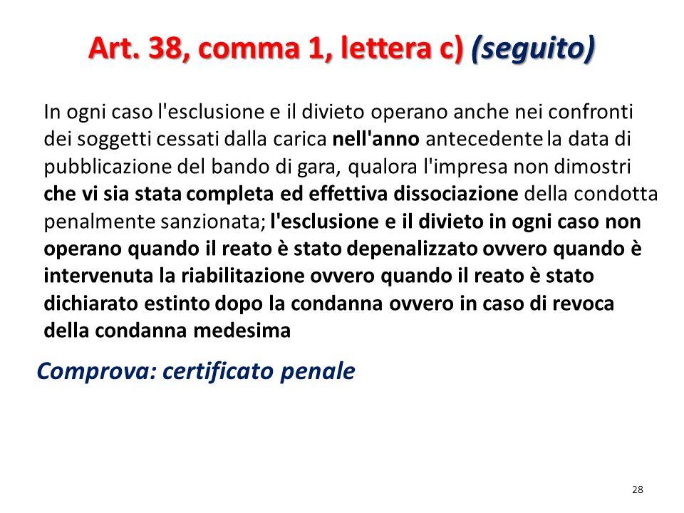 Art. 38, comma 1, lettera c) (seguito)