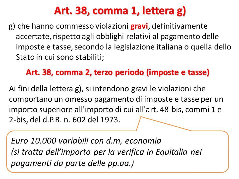 Art. 38, comma 2, terzo periodo (imposte e tasse)