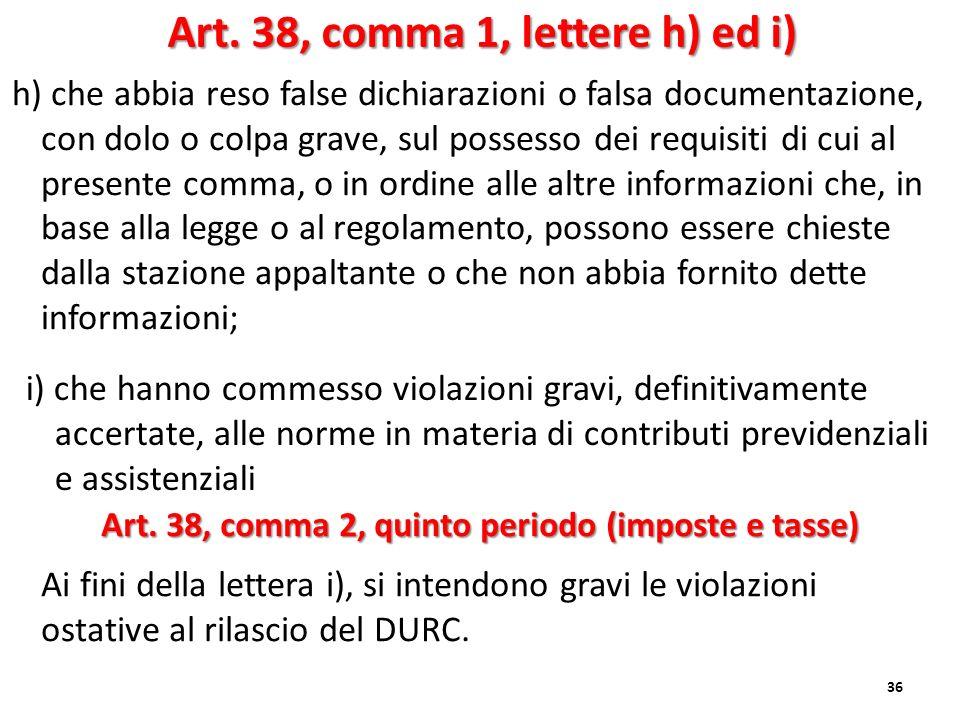 Art. 38, comma 1, lettere h) ed i)
