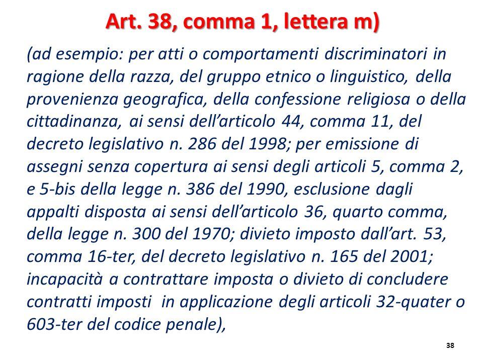 Art. 38, comma 1, lettera m)
