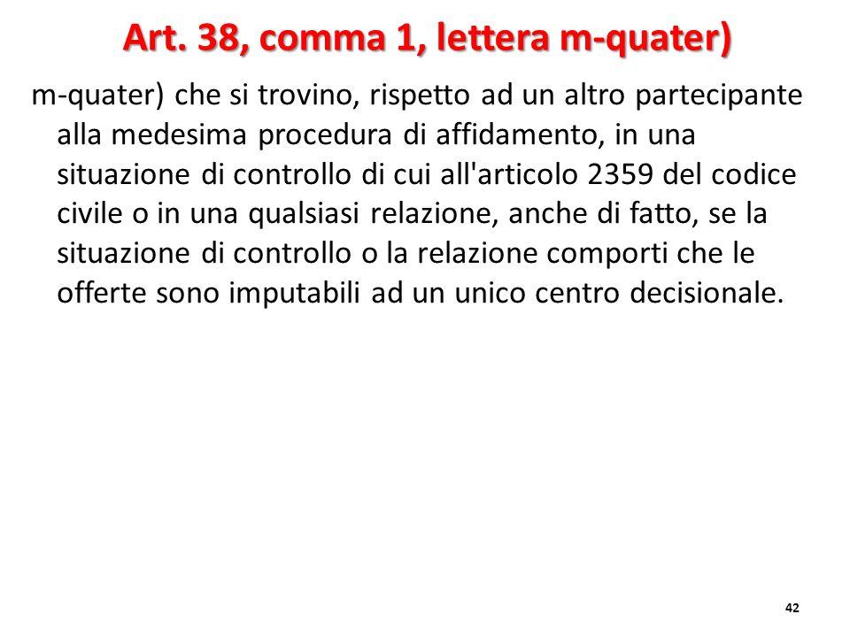 Art. 38, comma 1, lettera m-quater)