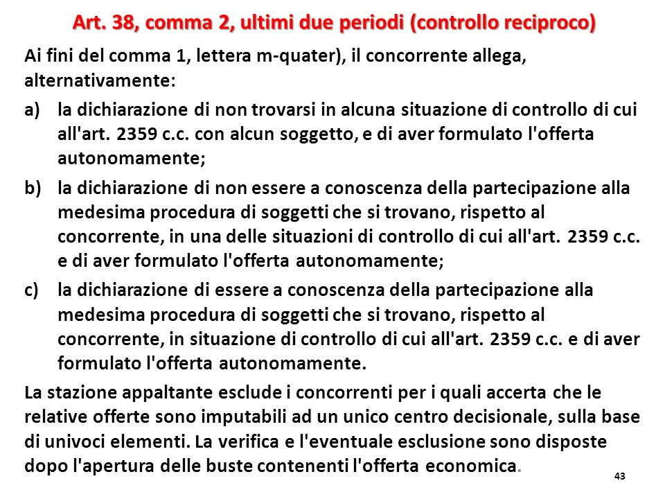 Art. 38, comma 2, ultimi due periodi (controllo reciproco)