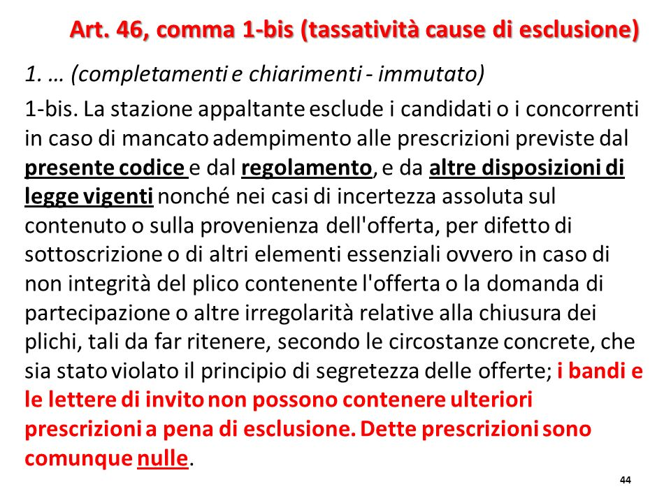 Art. 46, comma 1-bis (tassatività cause di esclusione)