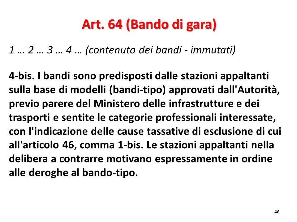 Art. 64 (Bando di gara) 1 … 2 … 3 … 4 … (contenuto dei bandi - immutati)