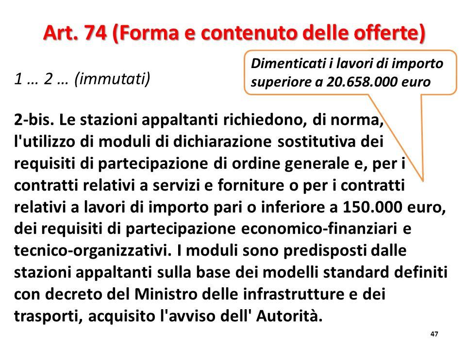Art. 74 (Forma e contenuto delle offerte)