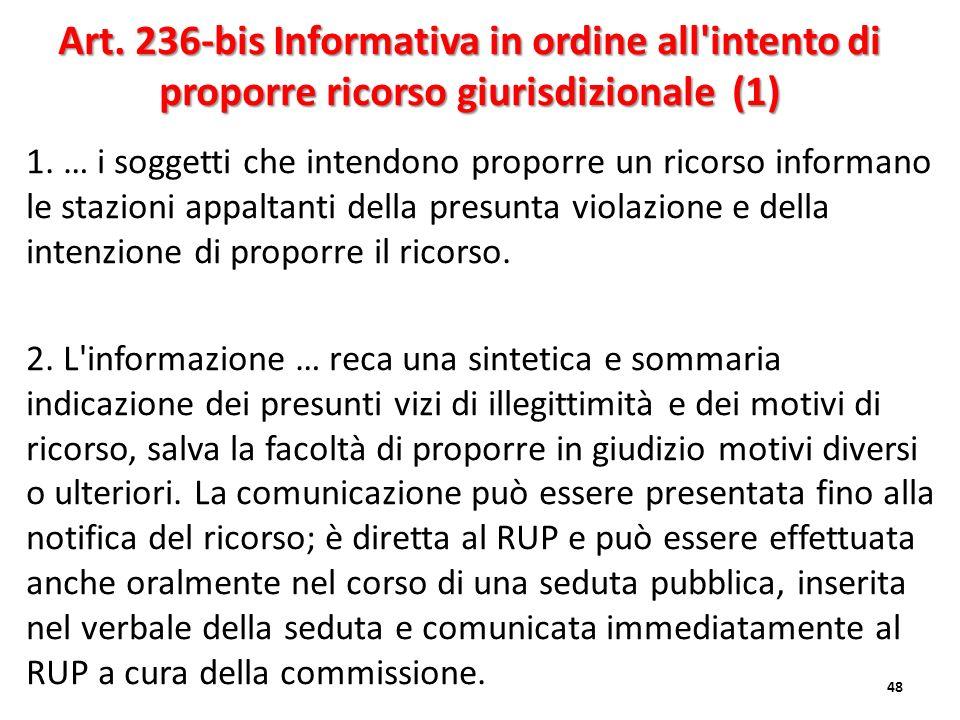 Art. 236-bis Informativa in ordine all intento di proporre ricorso giurisdizionale (1)