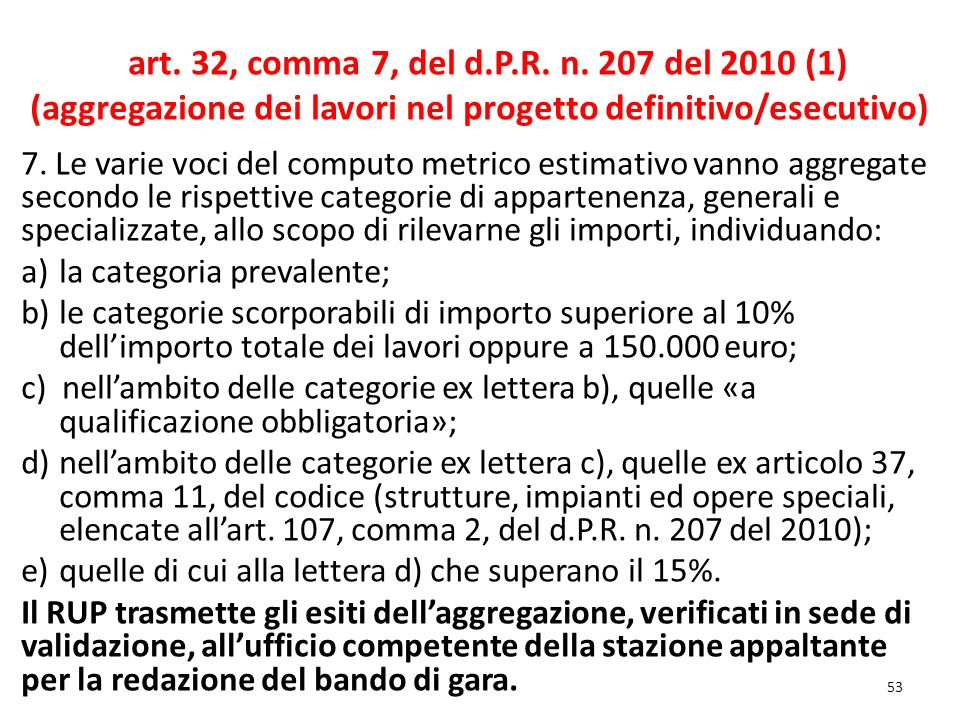 art. 32, comma 7, del d.P.R. n. 207 del 2010 (1)