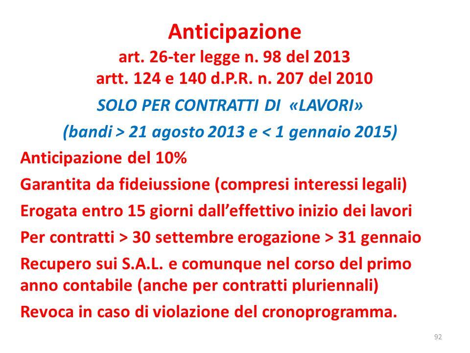 Anticipazione art. 26-ter legge n. 98 del 2013 artt. 124 e 140 d. P. R
