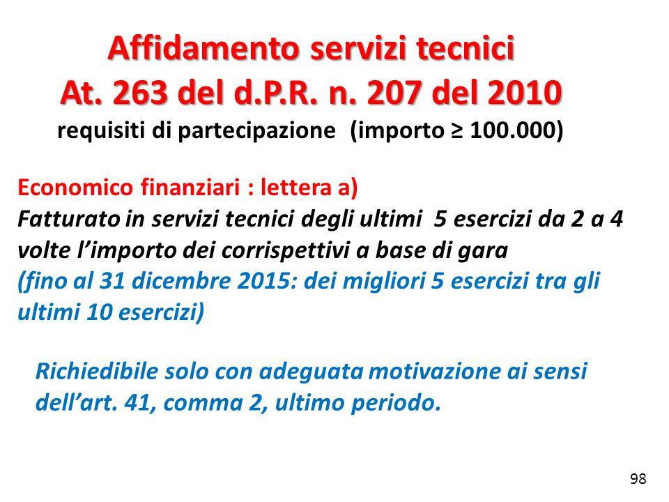 Affidamento servizi tecnici At. 263 del d.P.R. n. 207 del 2010