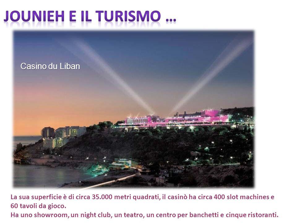 Jounieh e il turismo … Casino du Liban