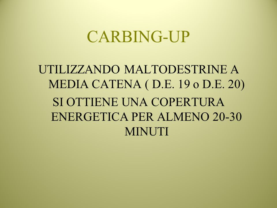 CARBING-UP UTILIZZANDO MALTODESTRINE A MEDIA CATENA ( D.E.
