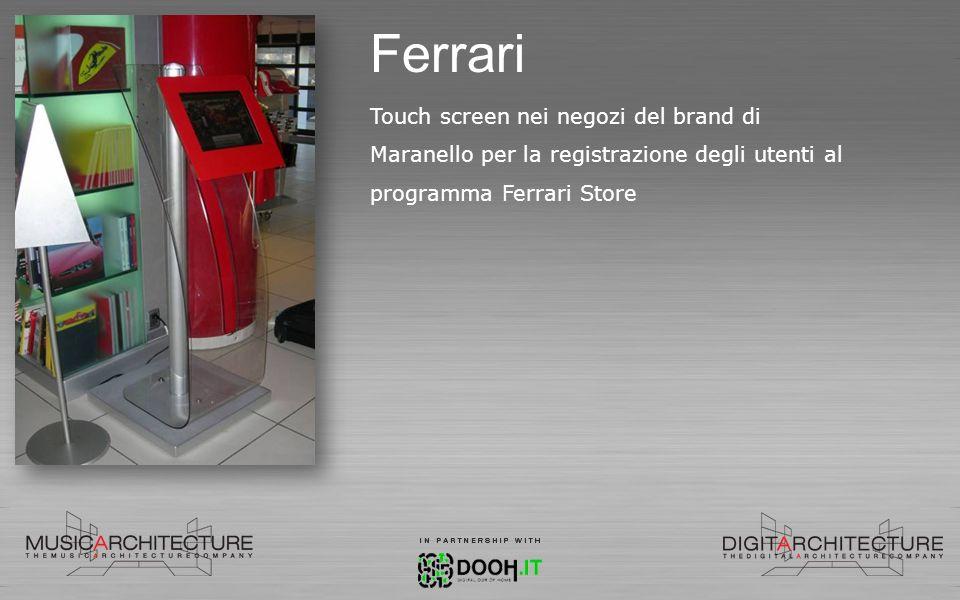 Ferrari Touch screen nei negozi del brand di Maranello per la registrazione degli utenti al programma Ferrari Store.
