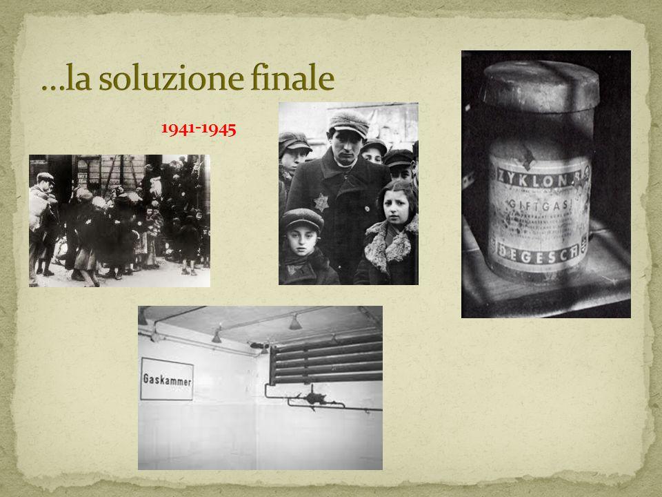 …la soluzione finale 1941-1945