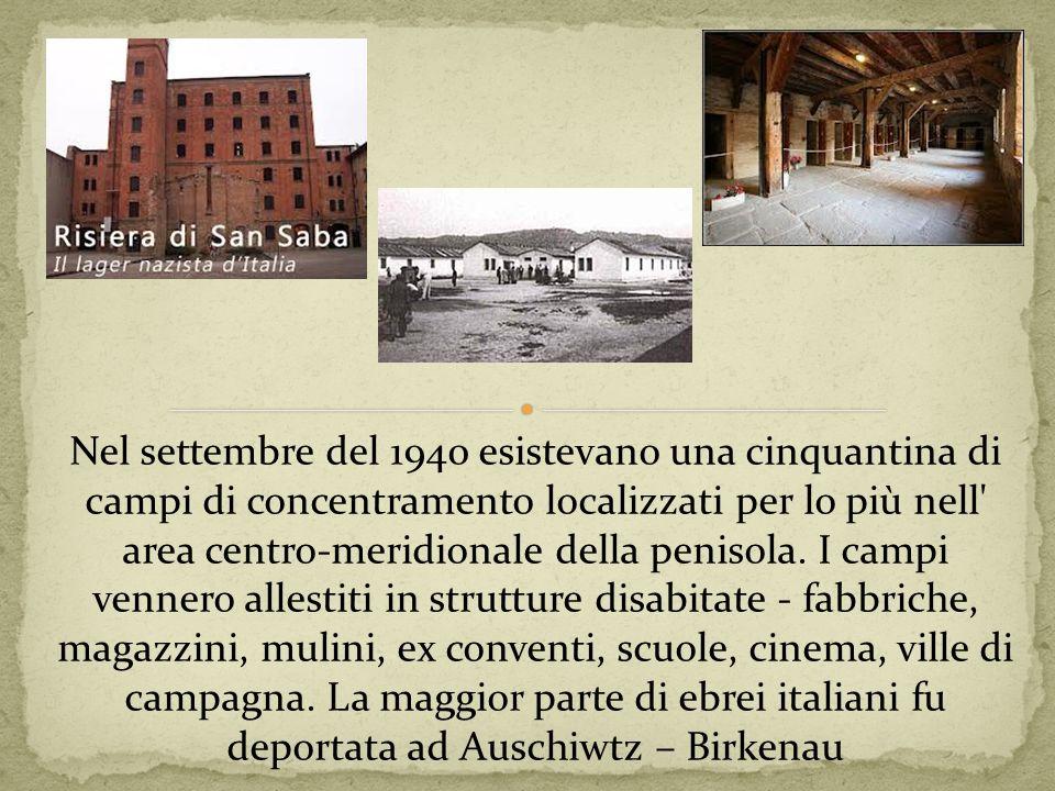 Nel settembre del 1940 esistevano una cinquantina di campi di concentramento localizzati per lo più nell area centro-meridionale della penisola.