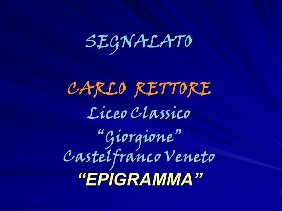 SEGNALATO CARLO RETTORE EPIGRAMMA Liceo Classico Giorgione