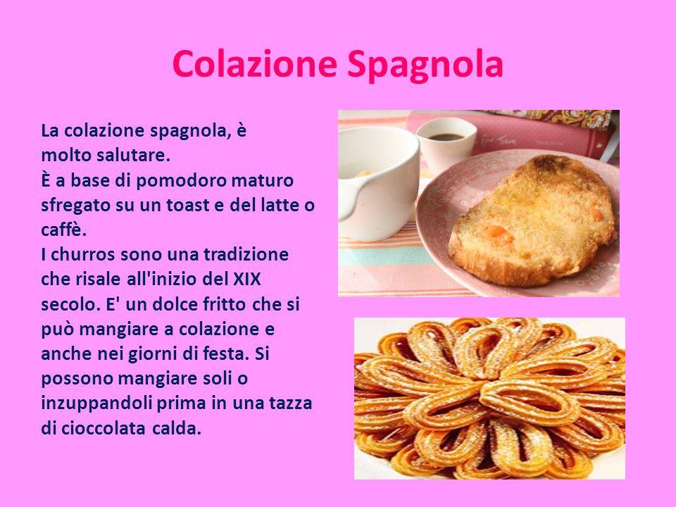 Colazione Spagnola La colazione spagnola, è molto salutare.