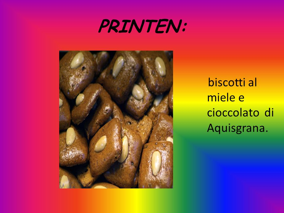 PRINTEN: biscotti al miele e cioccolato di Aquisgrana.