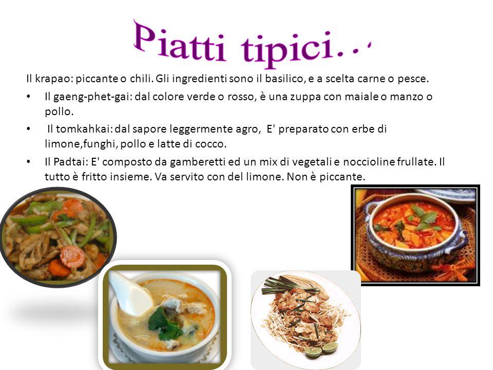 Piatti tipici… Il krapao: piccante o chili. Gli ingredienti sono il basilico, e a scelta carne o pesce.