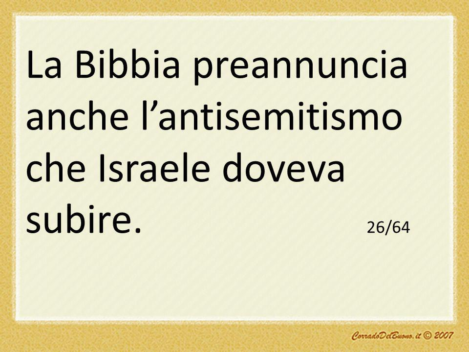 La Bibbia preannuncia anche l'antisemitismo che Israele doveva subire