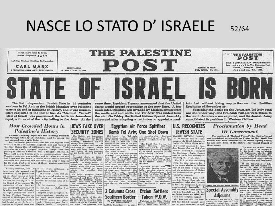 NASCE LO STATO D' ISRAELE 52/64