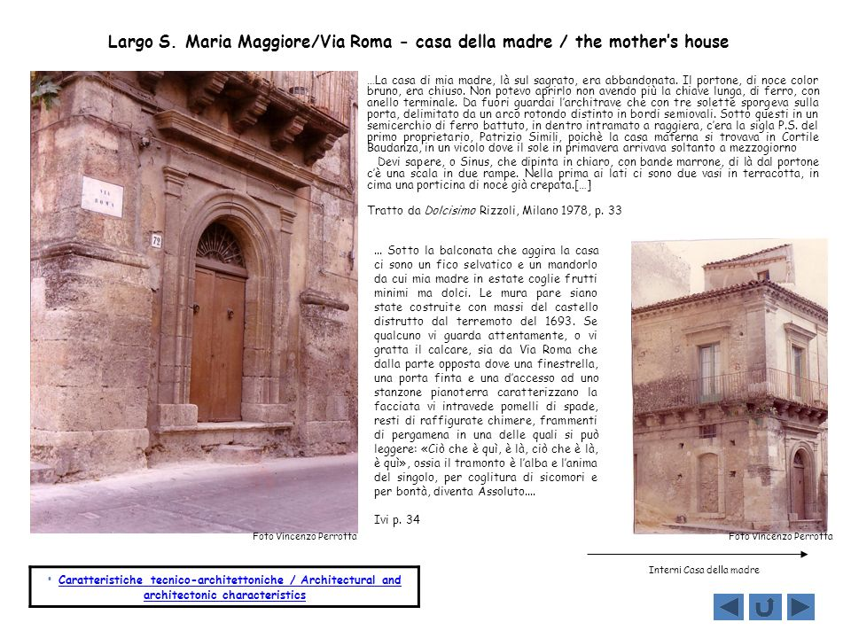 Largo S. Maria Maggiore/Via Roma - casa della madre / the mother's house