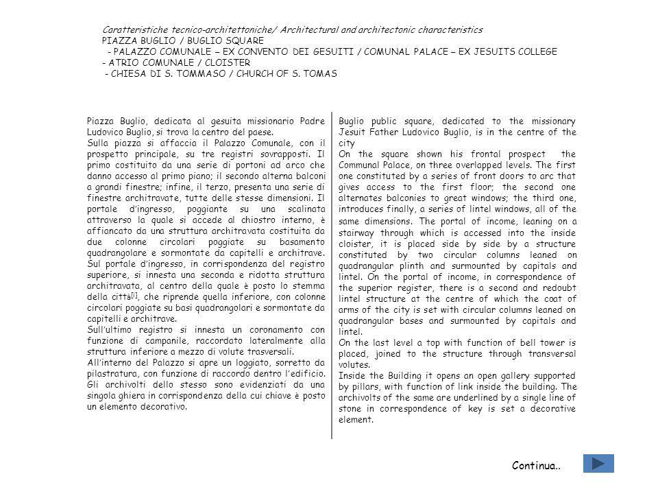 Caratteristiche tecnico-architettoniche/ Architectural and architectonic characteristics