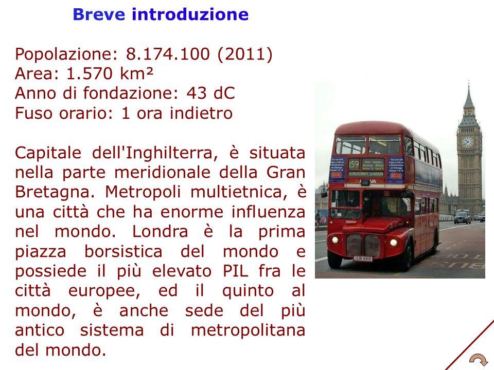 Breve introduzione Popolazione: 8.174.100 (2011) Area: 1.570 km². Anno di fondazione: 43 dC. Fuso orario: 1 ora indietro.