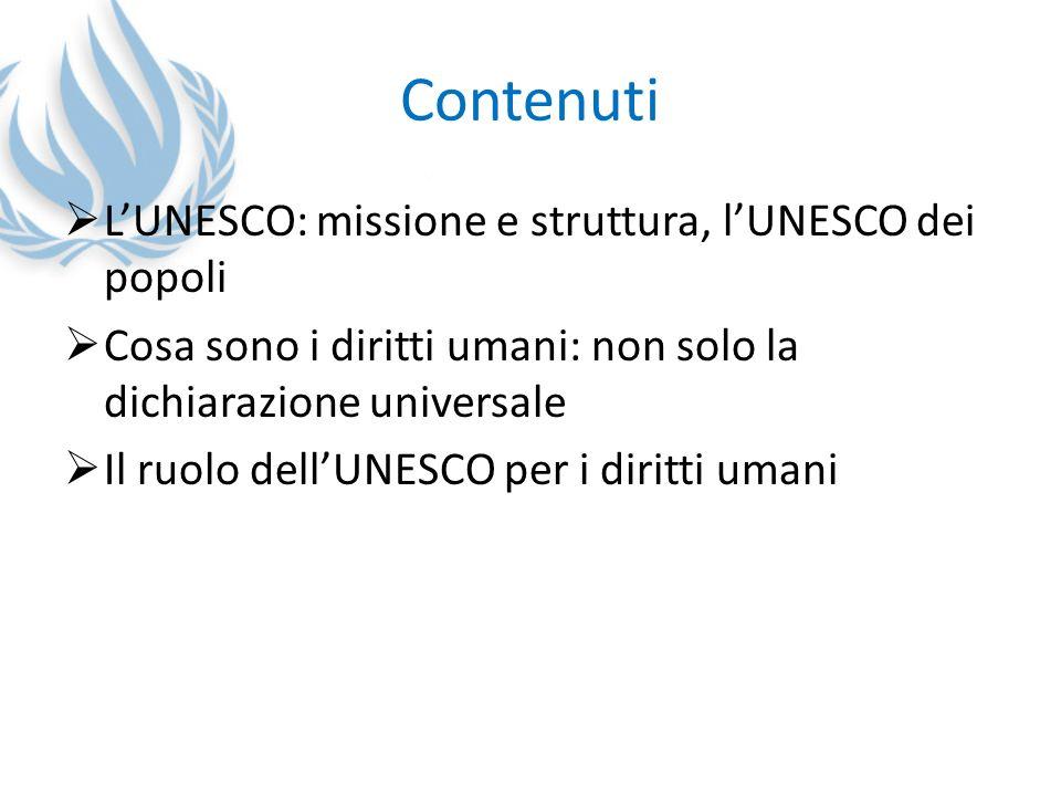 Contenuti L'UNESCO: missione e struttura, l'UNESCO dei popoli