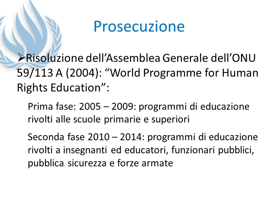 Prosecuzione Risoluzione dell'Assemblea Generale dell'ONU 59/113 A (2004): World Programme for Human Rights Education :