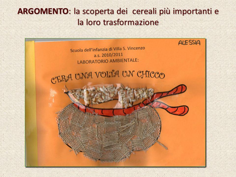 ARGOMENTO: la scoperta dei cereali più importanti e la loro trasformazione
