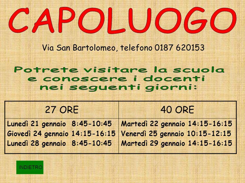 CAPOLUOGO 27 ORE 40 ORE Via San Bartolomeo, telefono 0187 620153